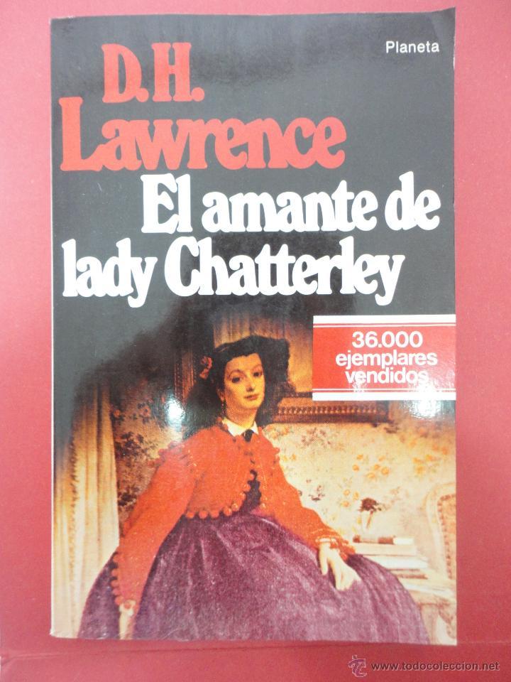 EL AMANTE DE LADY CHATTERLEY (Libros de Segunda Mano (posteriores a 1936) - Literatura - Narrativa - Novela Romántica)