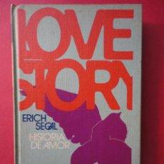 Libros de segunda mano: ERICH SEGAL. LOVE STORY HISTORIA DEL AMOR.. Lote 45699077