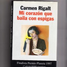 Libros de segunda mano: CARMEN RIGALT. MI CORAZÓN QUE BAILA CON ESPIGAS.. Lote 45840709