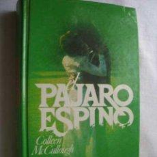 Libros de segunda mano: EL PÁJARO ESPINO. MCCULLOUGH, COLLEEN. 1978. Lote 45901596