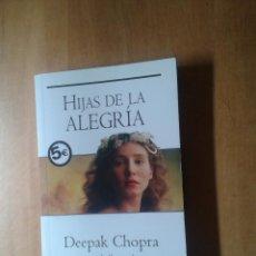 Libros de segunda mano: HIJAS DE LA ALEGRIA DEEPAK CHOPRA. Lote 45926783