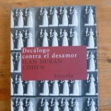 Libros de segunda mano: DECALOGO CONTRA EL DESAMOR. ILAN DURAN COHEN. SIRUELA. 2004 176 PAG. Lote 45928890