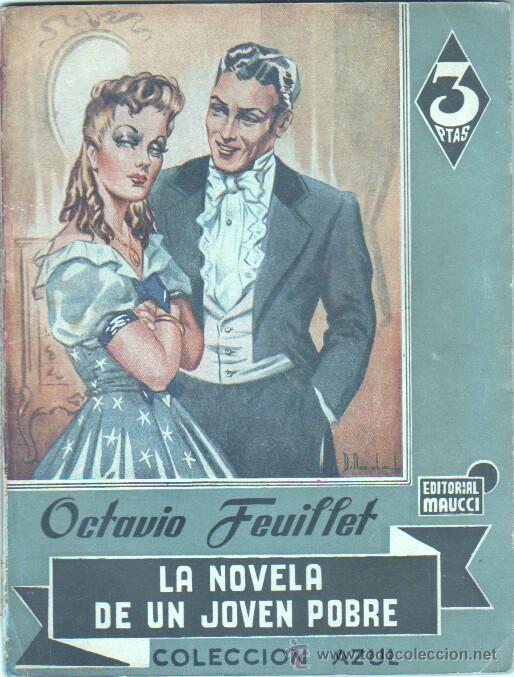 COLECCION AZUL - EDI. MAUCCI - OCTAVIO FEUILLET - LA NOVELA DE UN JOVEN POBRE - AÑOS 30-40 (Libros de Segunda Mano (posteriores a 1936) - Literatura - Narrativa - Novela Romántica)
