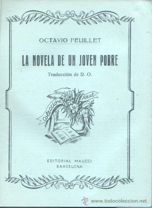 Libros de segunda mano: COLECCION AZUL - EDI. MAUCCI - OCTAVIO FEUILLET - LA NOVELA DE UN JOVEN POBRE - AÑOS 30-40 - Foto 2 - 45971701