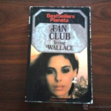Libros de segunda mano: FAN CLUB. AUTOR, IRVING WALLACE, EDITORIAL PLANETA.. Lote 45998957