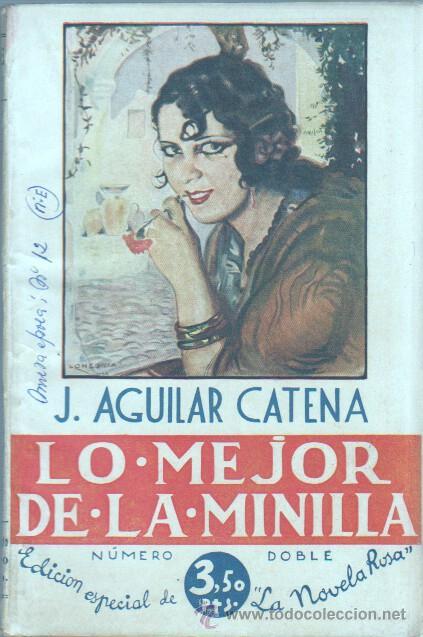 LA NOVELA ROSA Nº 12 EDI. JUVENTUD 1940 - Nº DOBLE - J.AGUILAR CATENA - LO MEJOR DE LA MINILLA (Libros de Segunda Mano (posteriores a 1936) - Literatura - Narrativa - Novela Romántica)