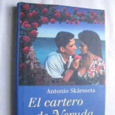 Libros de segunda mano: EL CARTERO DE NERUDA. SKÁRMETA, ANTONIO. 1996. Lote 46055678