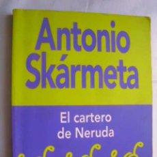 Libros de segunda mano: EL CARTERO DE NERUDA. SKÁRMETA, ANTONIO. 1997. Lote 46147998