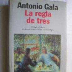 Libros de segunda mano: LA REGLA DE TRES. GALA, ANTONIO. 1996. Lote 46181872