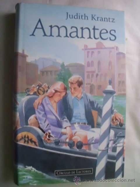 AMANTES. KRANTZ, JUDITH. 1997 (Libros de Segunda Mano (posteriores a 1936) - Literatura - Narrativa - Novela Romántica)