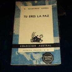 Libros de segunda mano: LIBRO TU ERES LA PAZ.G. MARTÍNEZ SIERRA.COLEC. AUSTRAL. ESPASA CASPE DE ARGENTINA. BUENOS AIRES 1954. Lote 46622089