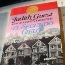 Libros de segunda mano: EL SEGUNDO CIELO JUDITH GUEST EDITA GRIJALBO 1ª EDICION 1983 372 PG. Lote 46626172