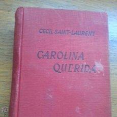 Libros de segunda mano: CAROLINA QUERIDA. Lote 46918612