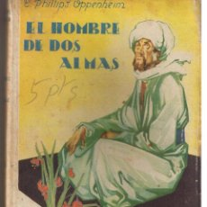 Livres d'occasion: E. PHILLIPS OPPENHEIM. Nº 30. EL HOMBRE DE DOS ALMAS. EDT. CERVANTES 1950. (ST/C21). Lote 47183460