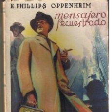 Livres d'occasion: E. PHILLIPS OPPENHEIM. Nº 37. MENSAJERO SECUESTRADO. EDT. CERVANTES 1948. (ST/C21). Lote 47183731