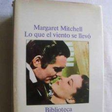 Libros de segunda mano: LO QUE EL VIENTO SE LLEVÓ. MITCHELL, MARGARET. 1979. Lote 47301803