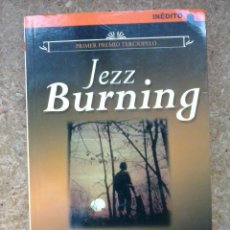 Libros de segunda mano: AL LLEGAR LA NOCHE (2006) / JEZZ BURNING. PUZZLE ROMÁNTICA. PREMIO TERCIOPELO. LIBROS DEL ATRIL.. Lote 47314207