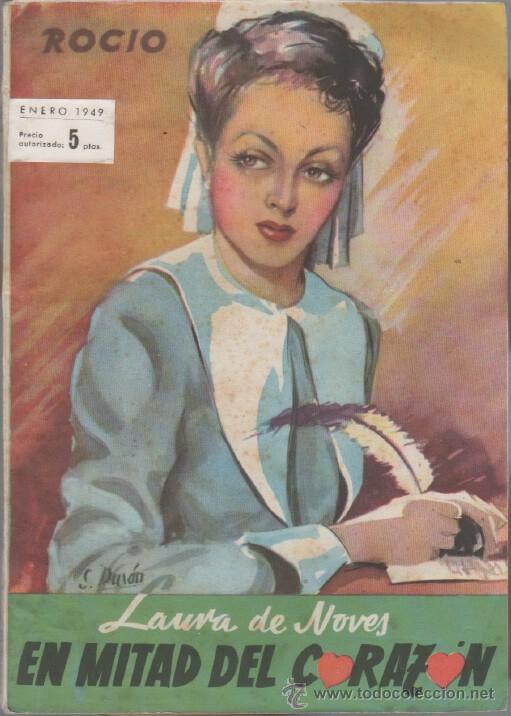 BIBLIOTECA ROCIO Nº 190 - LAURA DE NOVES - EN MITAD DEL CORAZON - 1949 , 21,5 X 15 CMS (Libros de Segunda Mano (posteriores a 1936) - Literatura - Narrativa - Novela Romántica)