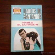 Libros de segunda mano: COLECCION CAROLA ,HABLO EL CORAZON, AUTOR. CARLOS DE SANTANDER, . Lote 47377343