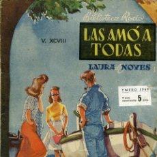 Libros de segunda mano: LAURA DE NOVES. LAS AMÓ A TODAS. EDICIONES BETIS.BARCELONA.BIBLIOTECA ROCÍO.VOL. 176. ENERO 1949.80P. Lote 47514950