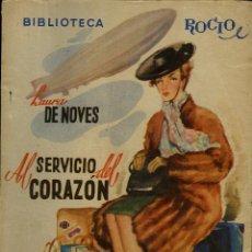 Libros de segunda mano: LAURA DE NOVES. AL SERVICIO DEL CORAZÓN. EDICIONES BETIS. BIBLIOTECA ROCÍO. VOL. 117. BARCELONA 71PG. Lote 47515135