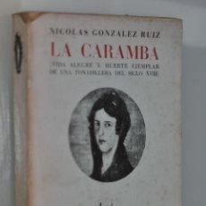 Libros de segunda mano: LA CARAMBA DE NICOLAS GONZALEZ RUIZ 1 EDICION MADRID 1944. Lote 47520605