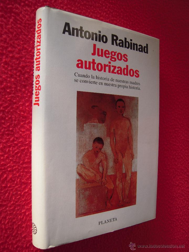 JUEGOS AUTORIZADOS - ANTONIO RABINAD (Libros de Segunda Mano (posteriores a 1936) - Literatura - Narrativa - Novela Romántica)