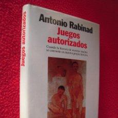 Libros de segunda mano: JUEGOS AUTORIZADOS - ANTONIO RABINAD. Lote 47619557
