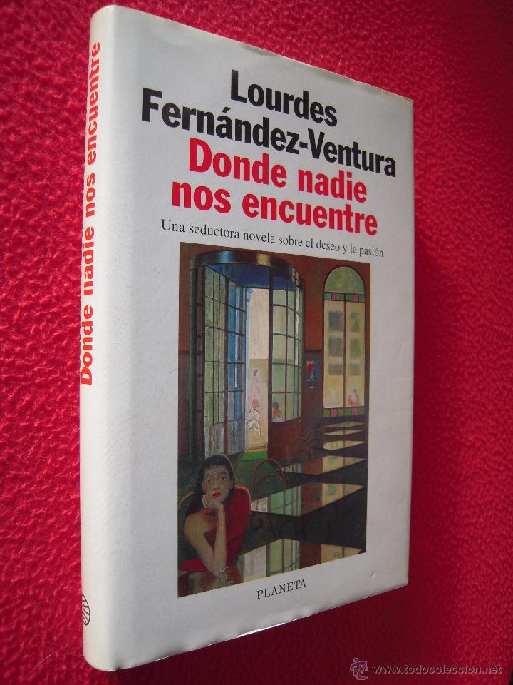 DONDE NADIE NOS ENCUENTRE - LOURDES FERNANDEZ VENTURA (Libros de Segunda Mano (posteriores a 1936) - Literatura - Narrativa - Novela Romántica)