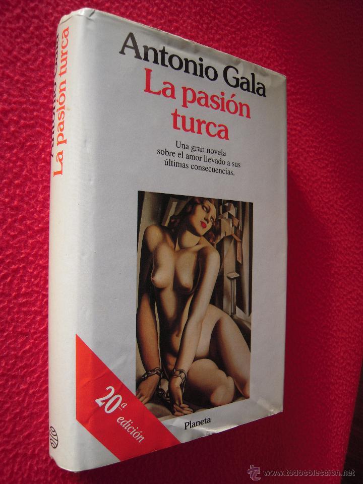 LA PASION TURCA - ANTONIO GALA (Libros de Segunda Mano (posteriores a 1936) - Literatura - Narrativa - Novela Romántica)
