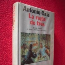 Libros de segunda mano: LA REGLA DE TRES - ANTONIO GALA. Lote 47619879