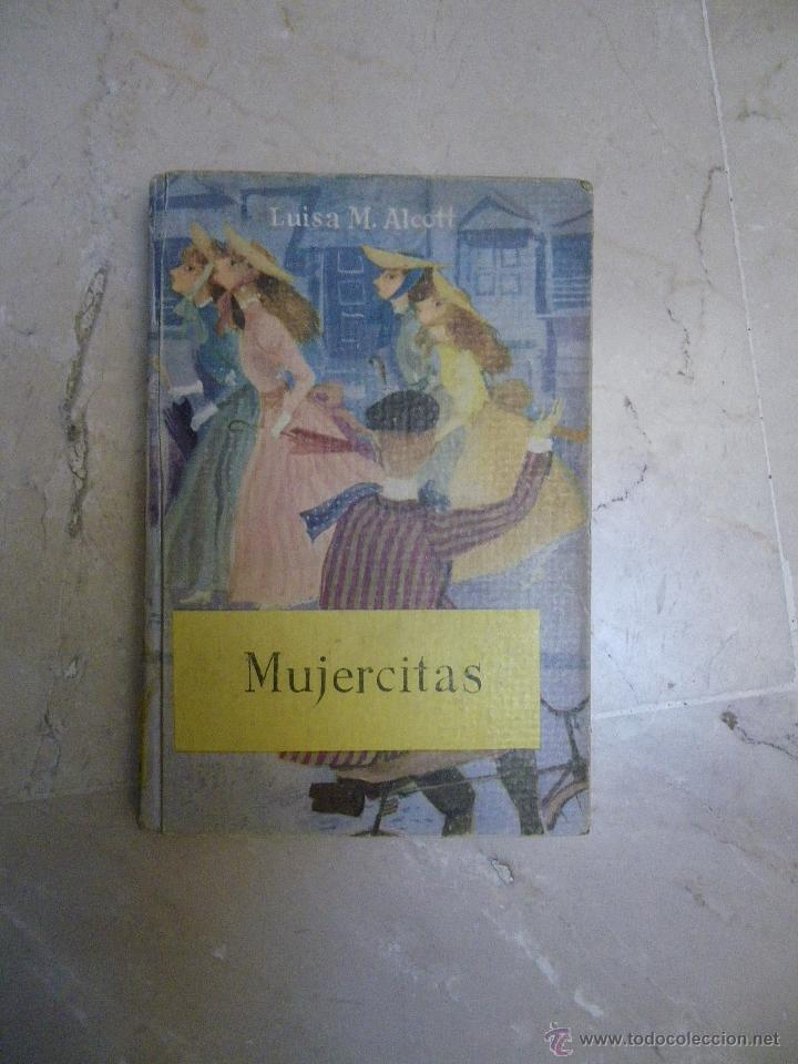 MUJERCITAS 1, L. ALCOTT. 1956 (Libros de Segunda Mano (posteriores a 1936) - Literatura - Narrativa - Novela Romántica)