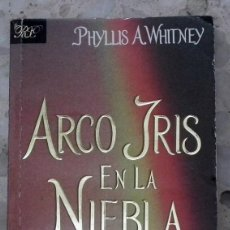 Libros de segunda mano: LIBRO - ARCO IRIS EN LA NIEBLA - PHYLLIS A. WHITNEY. Lote 47709711