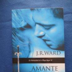 Libros de segunda mano: AMANTE DESATADO, LA HERMANDAD DE LA DAGA NEGRA V DE J. R. WARD. Lote 47778925