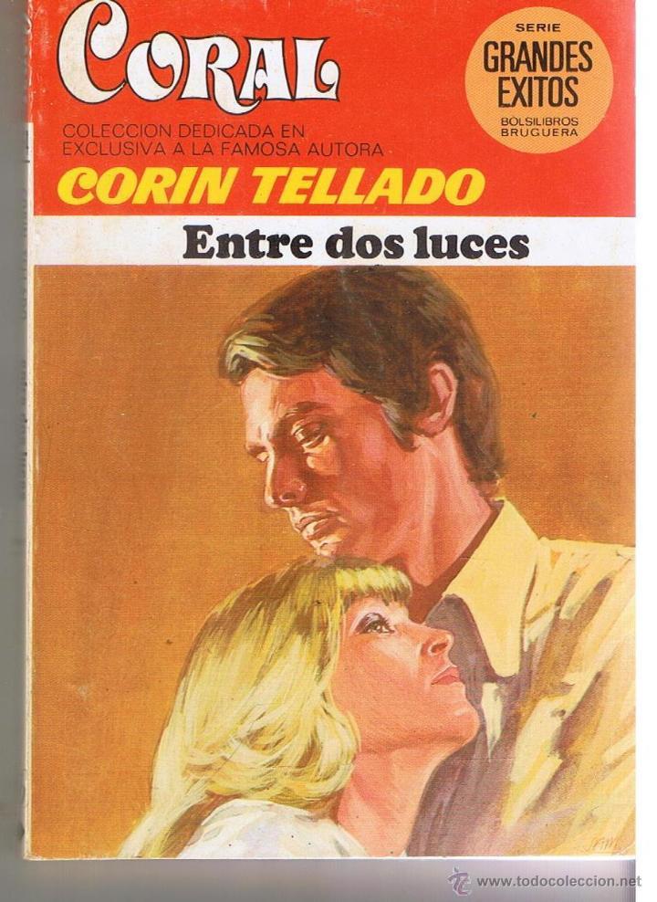 CORAL. Nº 574. ENTRE DOS LUCES. CORIN TELLADO. BRUGUERA. (C/A43) (Libros de Segunda Mano (posteriores a 1936) - Literatura - Narrativa - Novela Romántica)