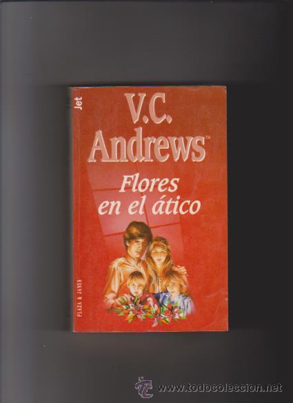 V C Andrews Flores En El Atico Plaza Ja Comprar Libros De