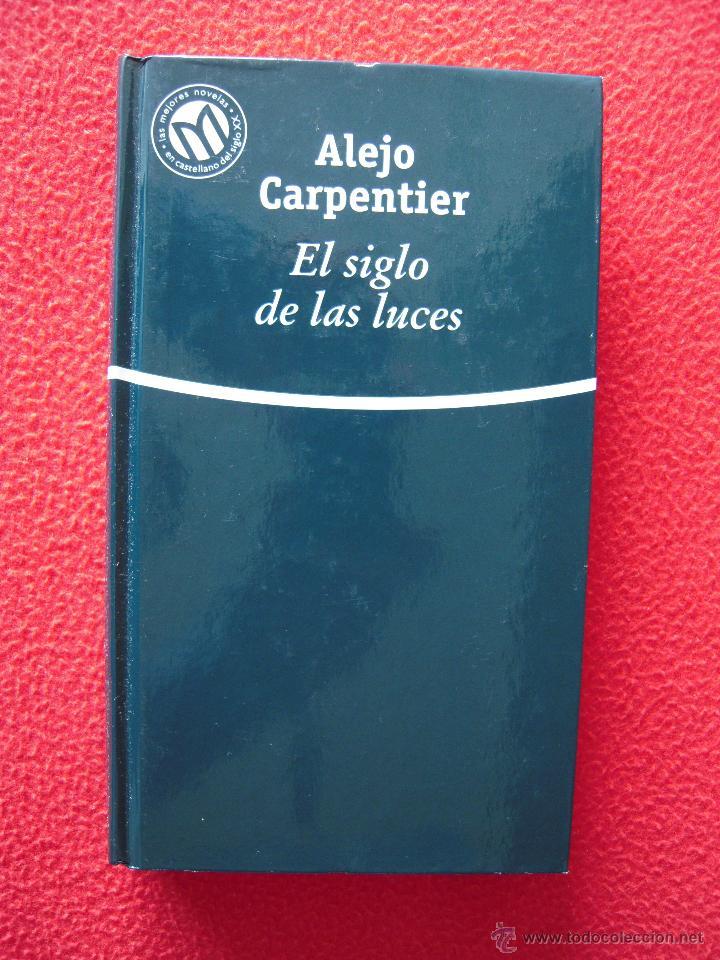 EL SIGLO DE LAS LUCES - ALEJO CARPENTIER (Libros de Segunda Mano (posteriores a 1936) - Literatura - Narrativa - Novela Romántica)