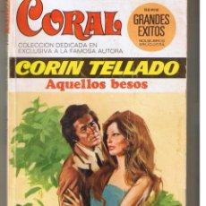 Libros de segunda mano: CORAL. Nº 533. AQUELLOS BESOS. . CORÍN TELLADO. BRUGUERA. (C/A43). Lote 47876624