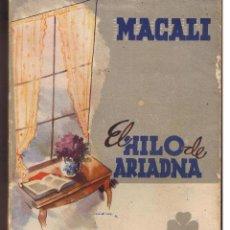 Libros de segunda mano: BIBLIOTECA ROCIO. SERIE TREBOL II. EL HILO DE ARIADNA. MAGALI. EDICIONES BETIS. 1941 (CCH/BETIS). Lote 47898286