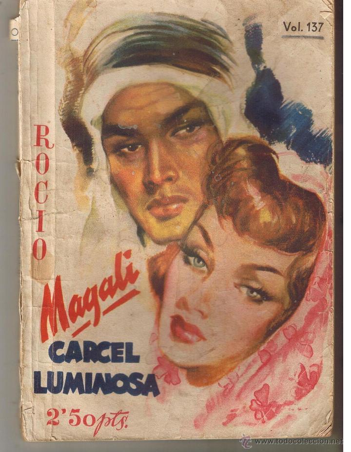 BIBLIOTECA ROCIO. Nº 137. CÁRCEL LUMINOSA. MAGALI. EDICIONES BETIS. (CCH/BETIS) (Libros de Segunda Mano (posteriores a 1936) - Literatura - Narrativa - Novela Romántica)