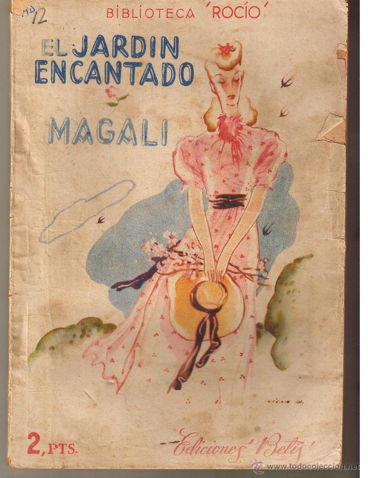 BIBLIOTECA ROCIO. Nº 12. EL JARDIN ENCANTADO. MAGALI. EDICIONES BETIS. (CCH/BETIS) (Libros de Segunda Mano (posteriores a 1936) - Literatura - Narrativa - Novela Romántica)