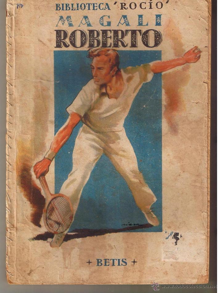 BIBLIOTECA ROCIO. Nº 88. ROBERTO. MAGALI. EDICIONES BETIS. (CCH/BETIS) (Libros de Segunda Mano (posteriores a 1936) - Literatura - Narrativa - Novela Romántica)