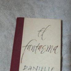 Libros de segunda mano: DANIELLE STEEL: EL FANTASMA. Lote 48290549