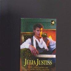 Libros de segunda mano: JULIA JUSTISS - UN CABALLERO DE DUDOSA REPUTACIÓN - HARLEQUIN IBERICA 2011. Lote 48383052