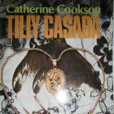 Libros de segunda mano: TILLY CASADA CATHERINE COOKSON VERGARA 1982. Lote 48465766