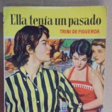 Libros de segunda mano: ELLA TENIA UN PASADO - TRINI DE FIGUEROA - CAMELIA Nº 272 - 1959 - MUY BUEN ESTADO. Lote 48486233