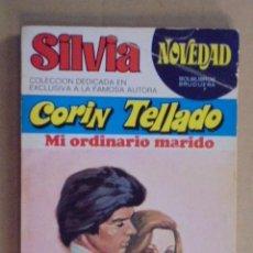 Libros de segunda mano: MI ORDINARIO MARIDO - CORIN TELLADO - SILVIA NOVEDAD Nº 19 - PRIMERA EDICION 1975. Lote 48587380