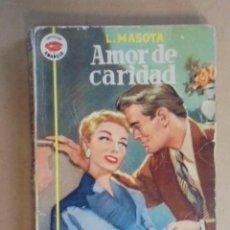 Libros de segunda mano: AMOR DE CARIDAD - L.MASOTA - 1953 - AMAPOLA Nº 56 . Lote 48588221