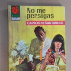 Libros de segunda mano: NO ME PERSIGAS - CARLOS DE SANTANDER / ROSAURA 864 - 1966 - MANFREDO SOMMER - 1ª EDICION - PERFECTA. Lote 48588688