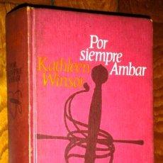 Libros de segunda mano: POR SIEMPRE ÁMBAR POR KATHLEEN WINSOR DE CÍRCULO DE LECTORES EN BARCELONA 1969. Lote 58113477